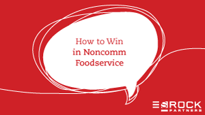 How to Win in Noncommercial Foodservice