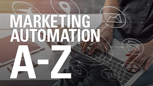 Marketing Automation: A-Z