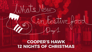 What's New In Food: Cooper's Hawk 12 Nights Of Christmas