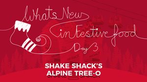 What's New In Food: Shake Shack's Alpine Tree-O