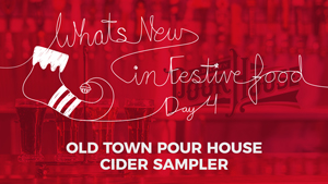 What's New In Food: Old Town Pour House Cider Sampler