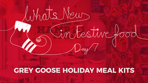 What's New In Food: Grey Goose Holiday Meal Kits