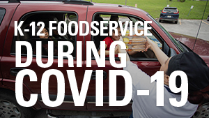 What's New In Food? K-12 Foodservice During COVID